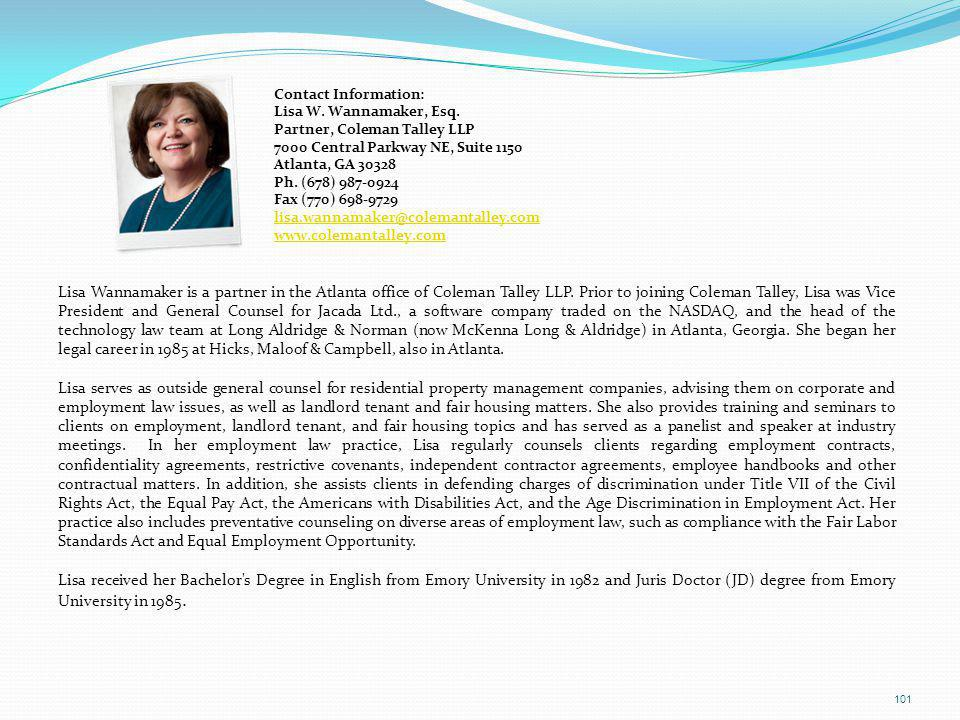 Contact Information: Lisa W. Wannamaker, Esq. Partner, Coleman Talley LLP. 7000 Central Parkway NE, Suite 1150.