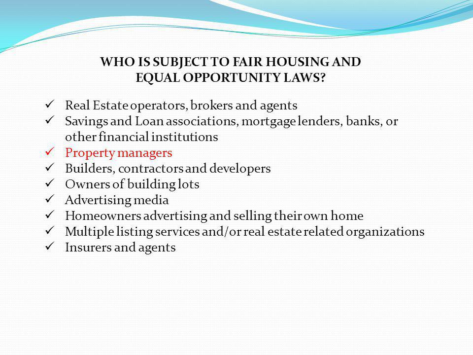 WHO IS SUBJECT TO FAIR HOUSING AND EQUAL OPPORTUNITY LAWS