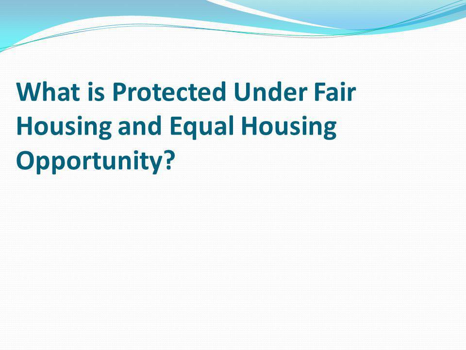 What is Protected Under Fair Housing and Equal Housing Opportunity
