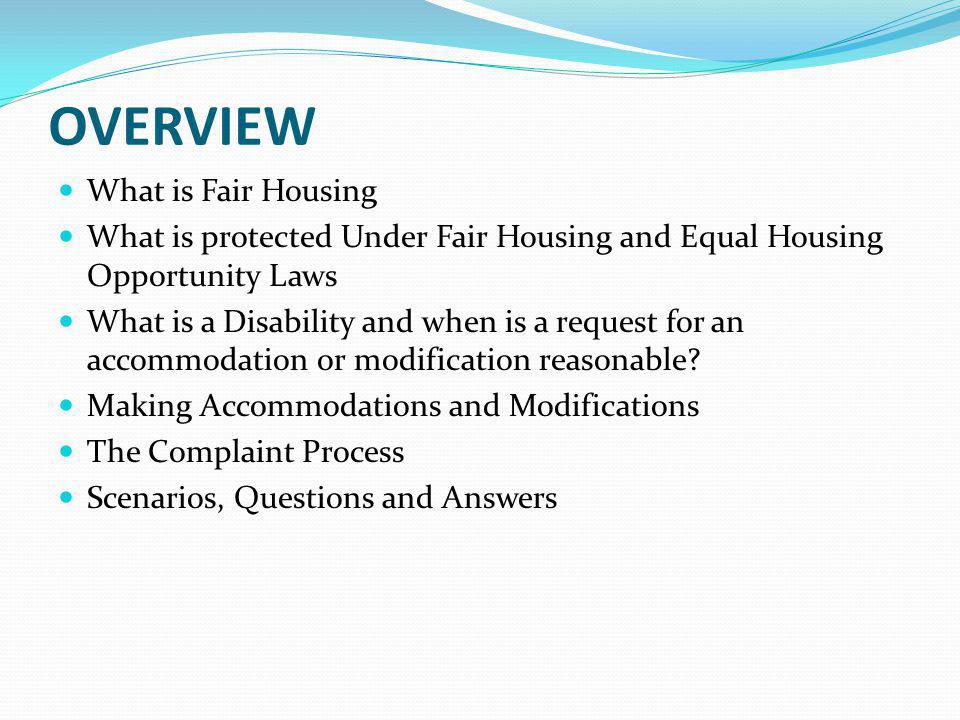 OVERVIEW What is Fair Housing