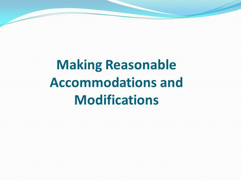Making Reasonable Accommodations and Modifications