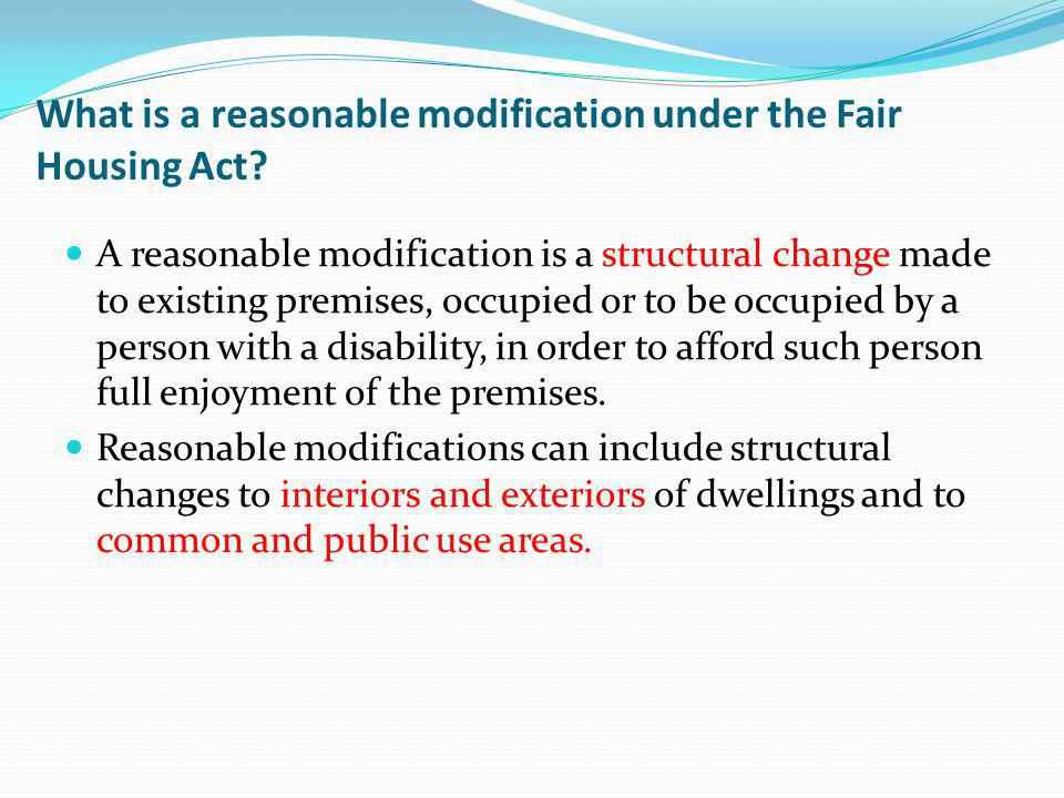 What is a reasonable modification under the Fair Housing Act