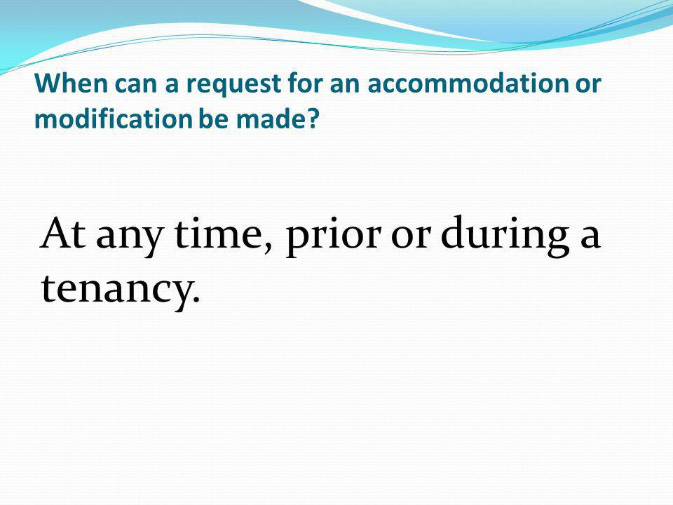 When can a request for an accommodation or modification be made
