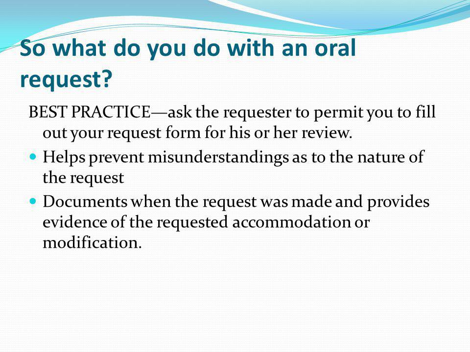 So what do you do with an oral request