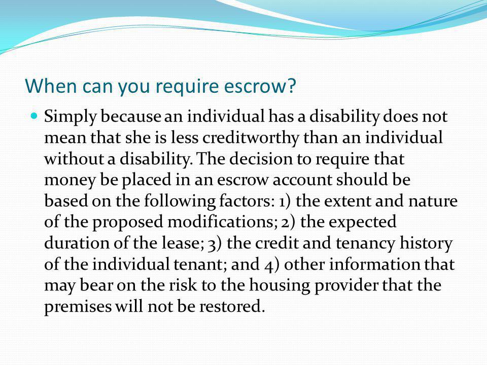 When can you require escrow
