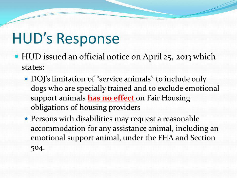 HUD's Response HUD issued an official notice on April 25, 2013 which states: