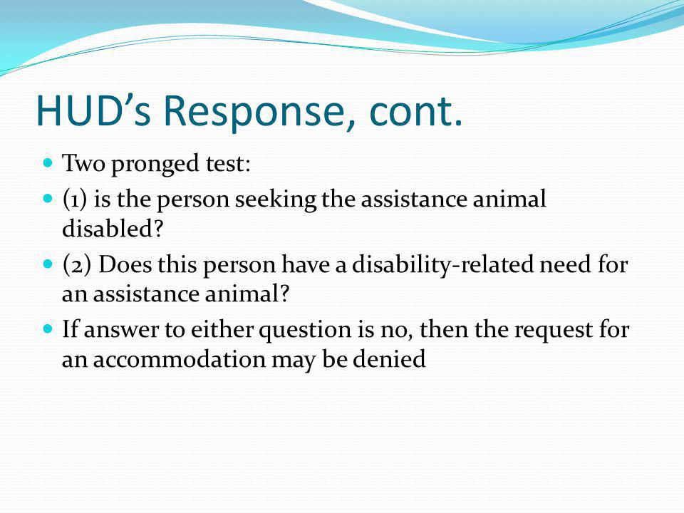 HUD's Response, cont. Two pronged test:
