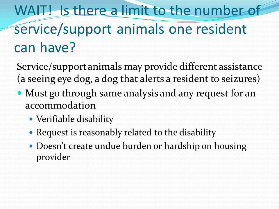 WAIT! Is there a limit to the number of service/support animals one resident can have