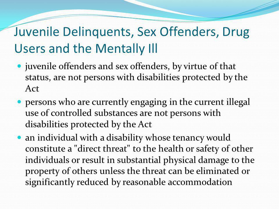 Juvenile Delinquents, Sex Offenders, Drug Users and the Mentally Ill