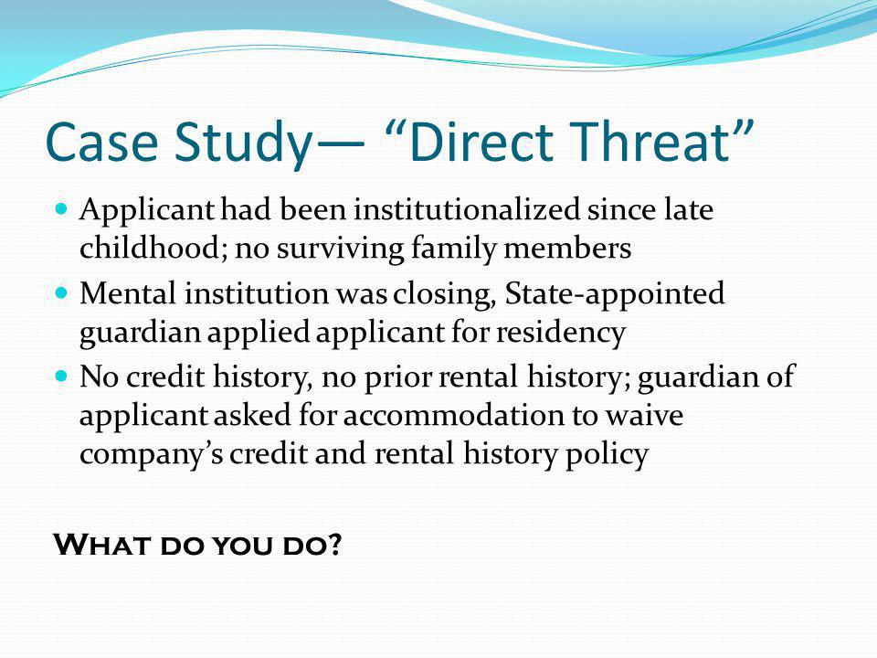 Case Study— Direct Threat