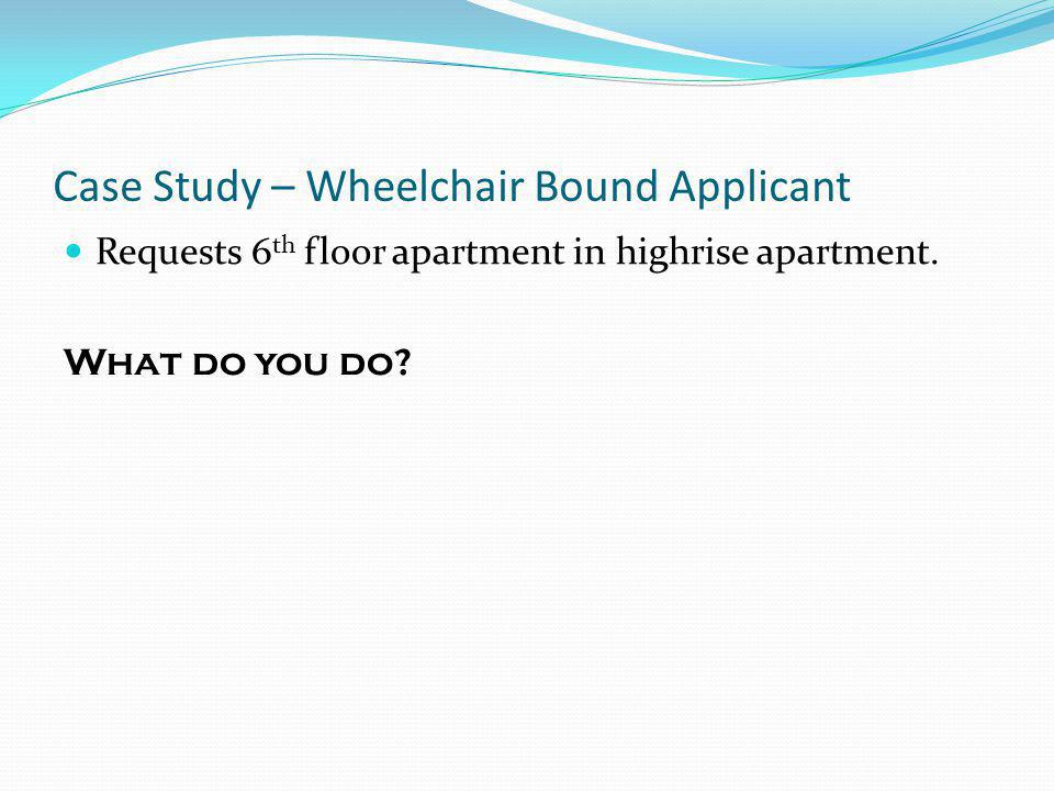 Case Study – Wheelchair Bound Applicant