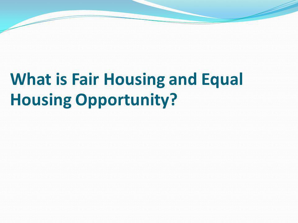 What is Fair Housing and Equal Housing Opportunity