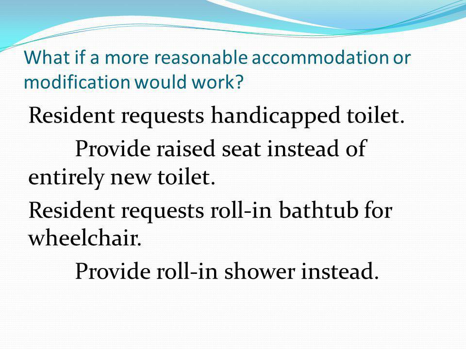 What if a more reasonable accommodation or modification would work
