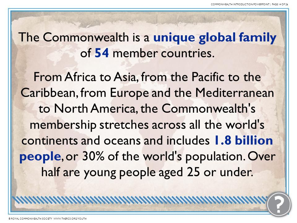 The Commonwealth is a unique global family of 54 member countries.