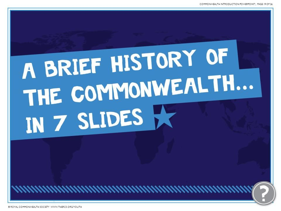 COMMONWEALTH INTRODUCTION POWERPOINT | PAGE 19 OF 26