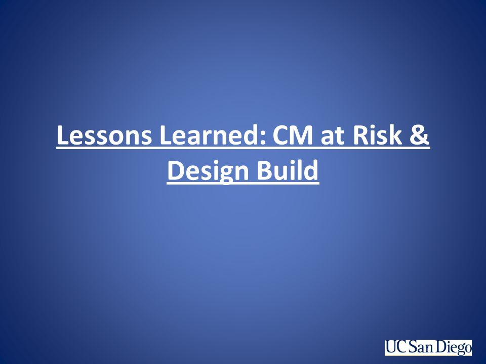 Lessons Learned: CM at Risk & Design Build
