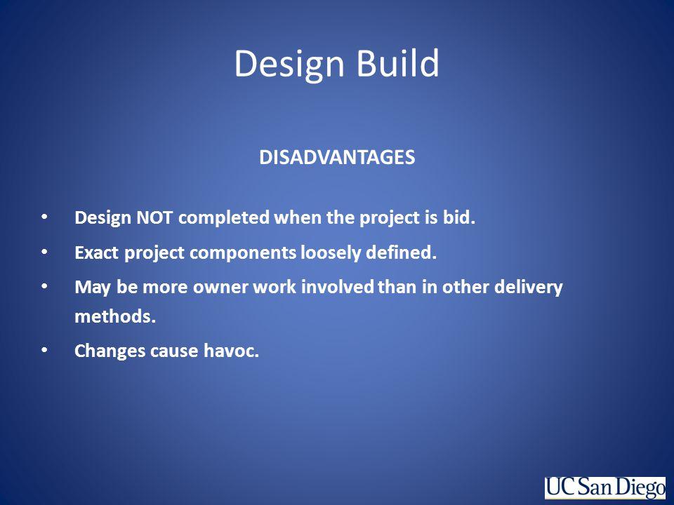 Design Build DISADVANTAGES
