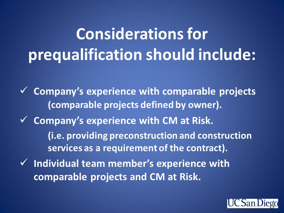 Considerations for prequalification should include: