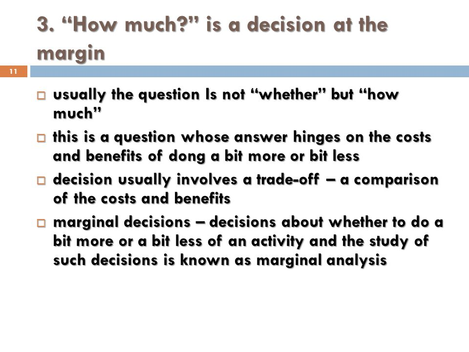 3. How much is a decision at the margin