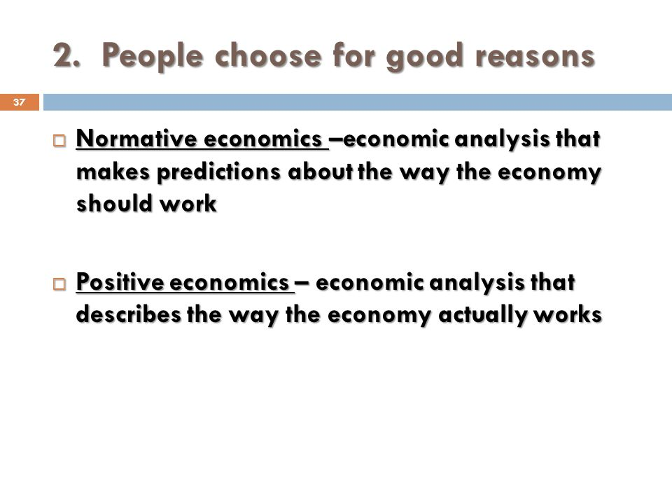 2. People choose for good reasons
