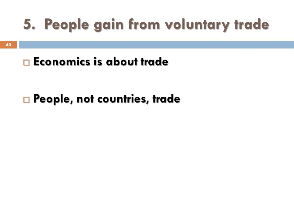 5. People gain from voluntary trade