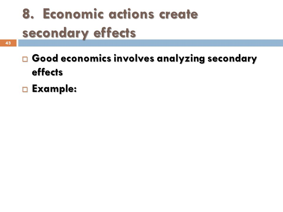 8. Economic actions create secondary effects