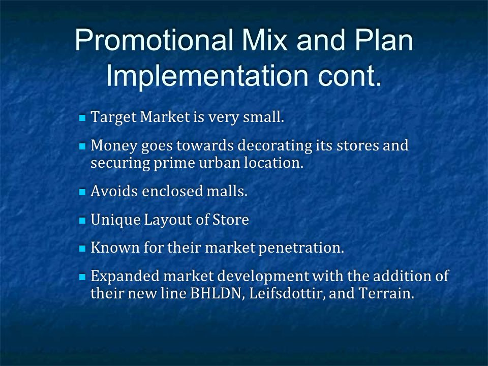 Promotional Mix and Plan Implementation cont.