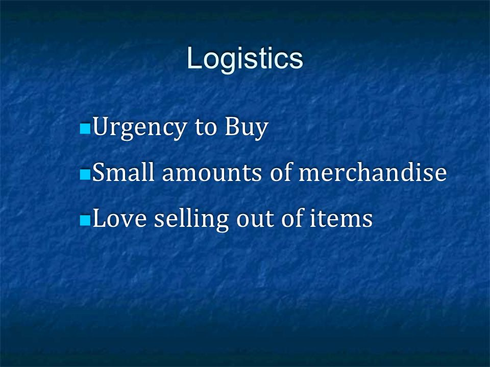Logistics Urgency to Buy Small amounts of merchandise