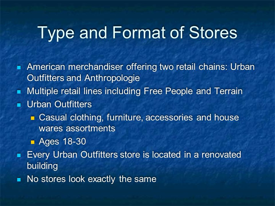 Type and Format of Stores