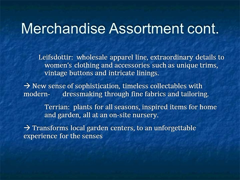 Merchandise Assortment cont.