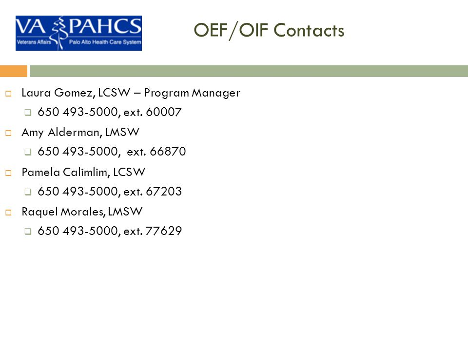 OEF/OIF Contacts Laura Gomez, LCSW – Program Manager
