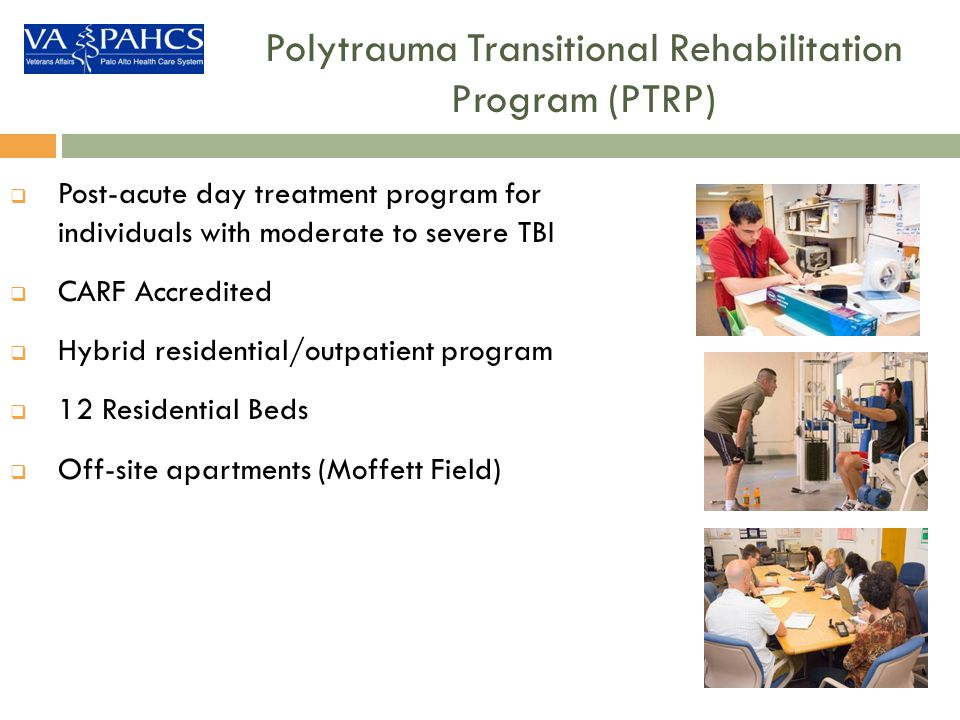 Polytrauma Transitional Rehabilitation Program (PTRP)