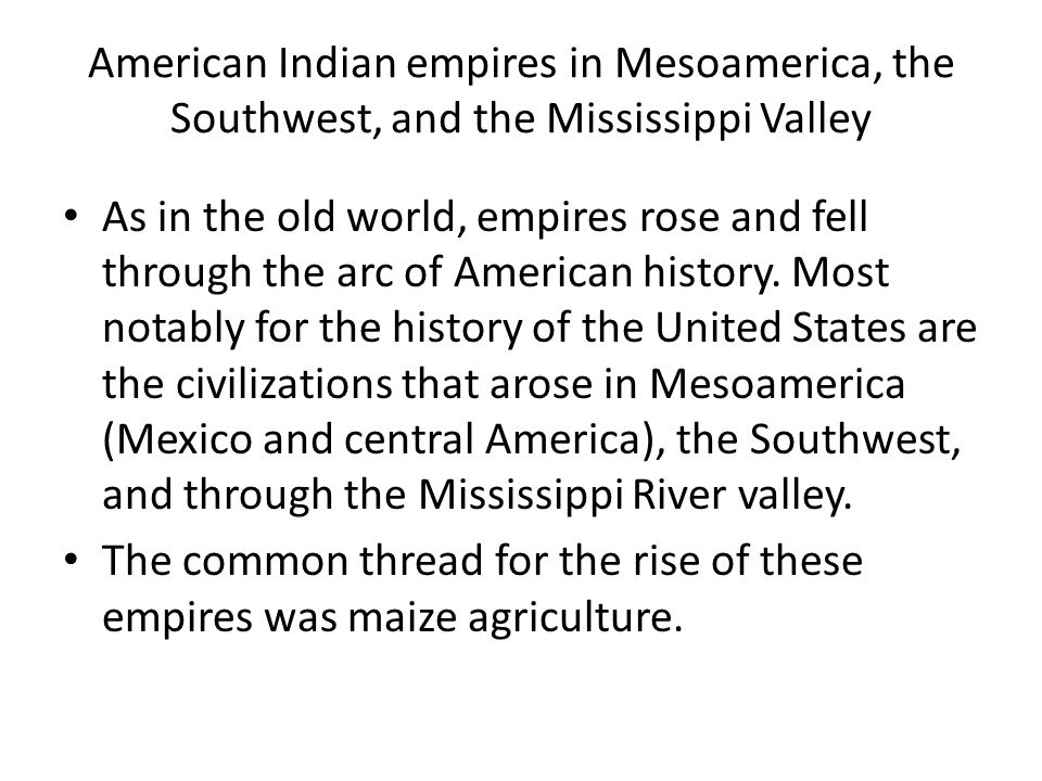 American Indian empires in Mesoamerica, the Southwest, and the Mississippi Valley
