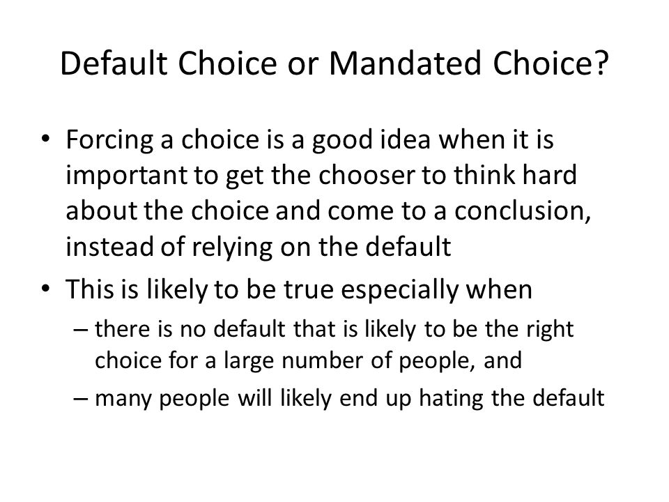 Default Choice or Mandated Choice