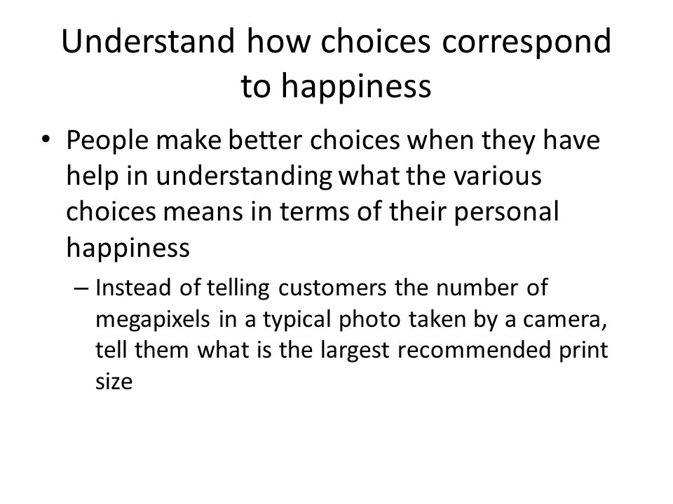 Understand how choices correspond to happiness
