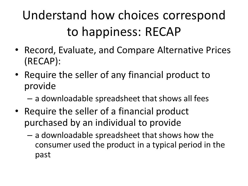 Understand how choices correspond to happiness: RECAP