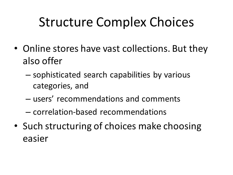 Structure Complex Choices