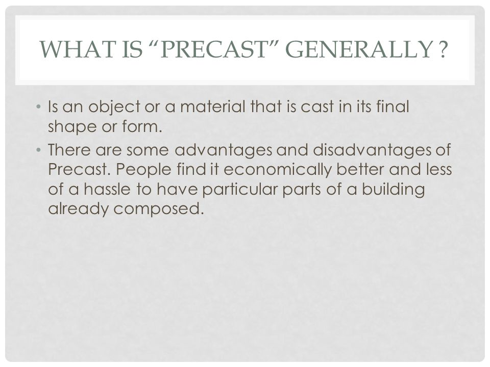 What is Precast generally