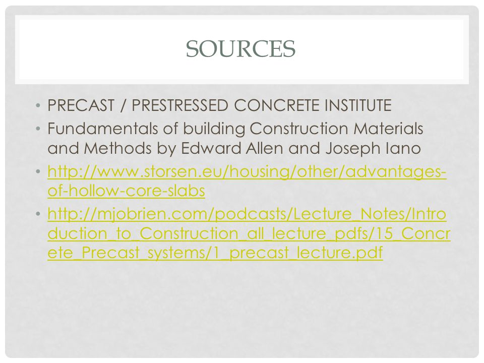 Sources PRECAST / PRESTRESSED CONCRETE INSTITUTE
