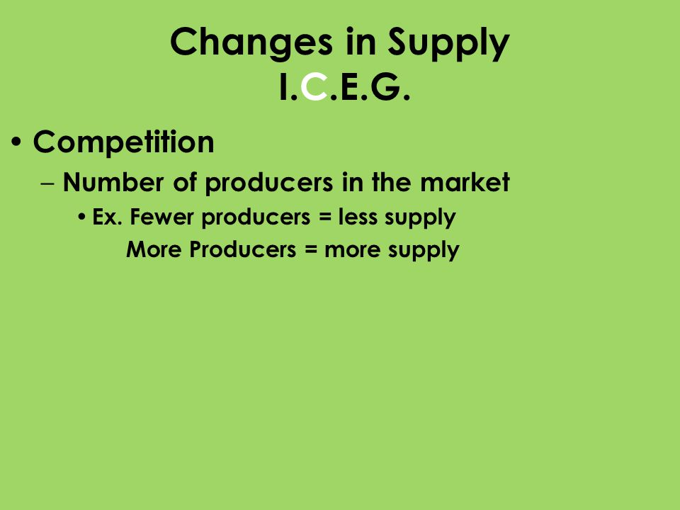 Changes in Supply I.C.E.G. Competition
