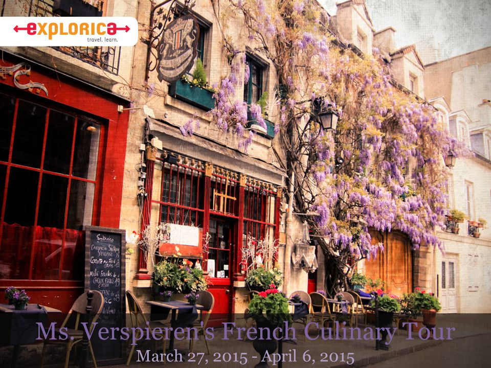 Ms. Verspieren s French Culinary Tour