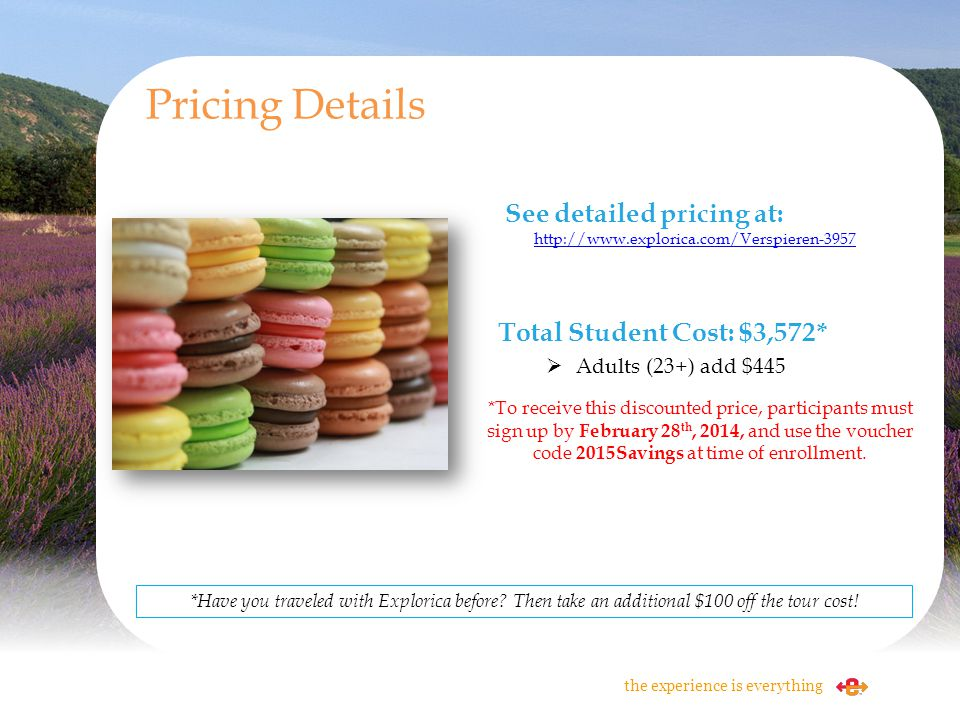 Pricing Details See detailed pricing at: http://www.explorica.com/Verspieren-3957. Total Student Cost: $3,572*