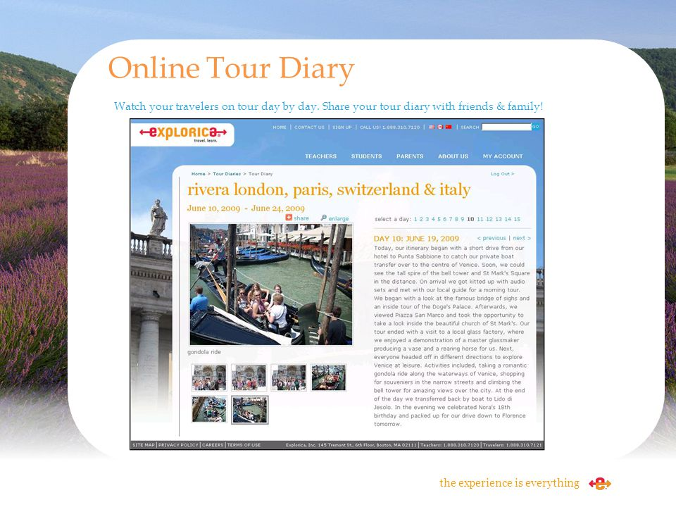 Online Tour Diary Watch your travelers on tour day by day. Share your tour diary with friends & family!