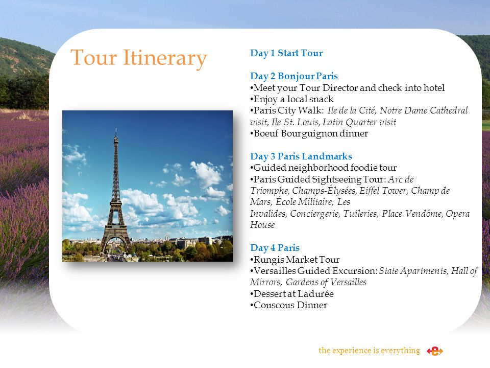 Tour Itinerary Day 1 Start Tour Day 2 Bonjour Paris