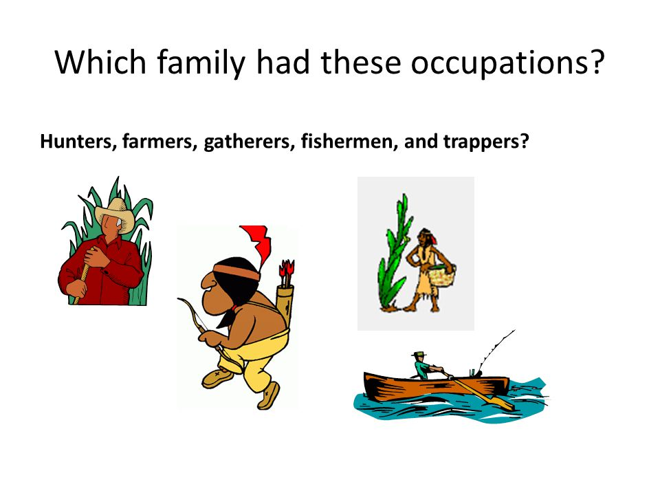 Which family had these occupations