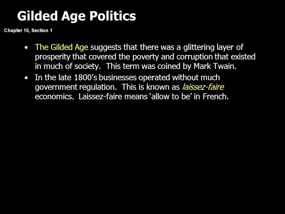 Gilded Age Politics Chapter 15, Section 1.