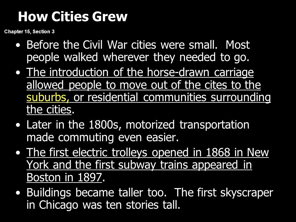 How Cities Grew Chapter 15, Section 3. Before the Civil War cities were small. Most people walked wherever they needed to go.