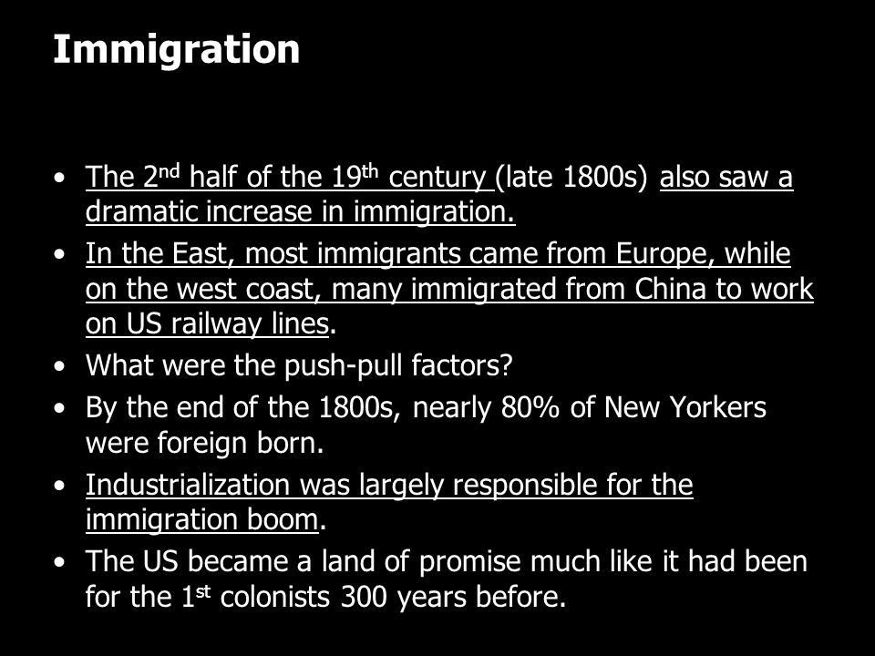 Immigration The 2nd half of the 19th century (late 1800s) also saw a dramatic increase in immigration.