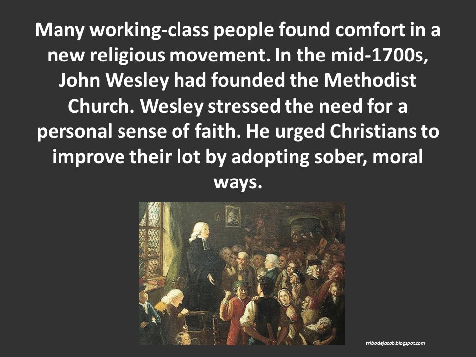 Many working-class people found comfort in a new religious movement