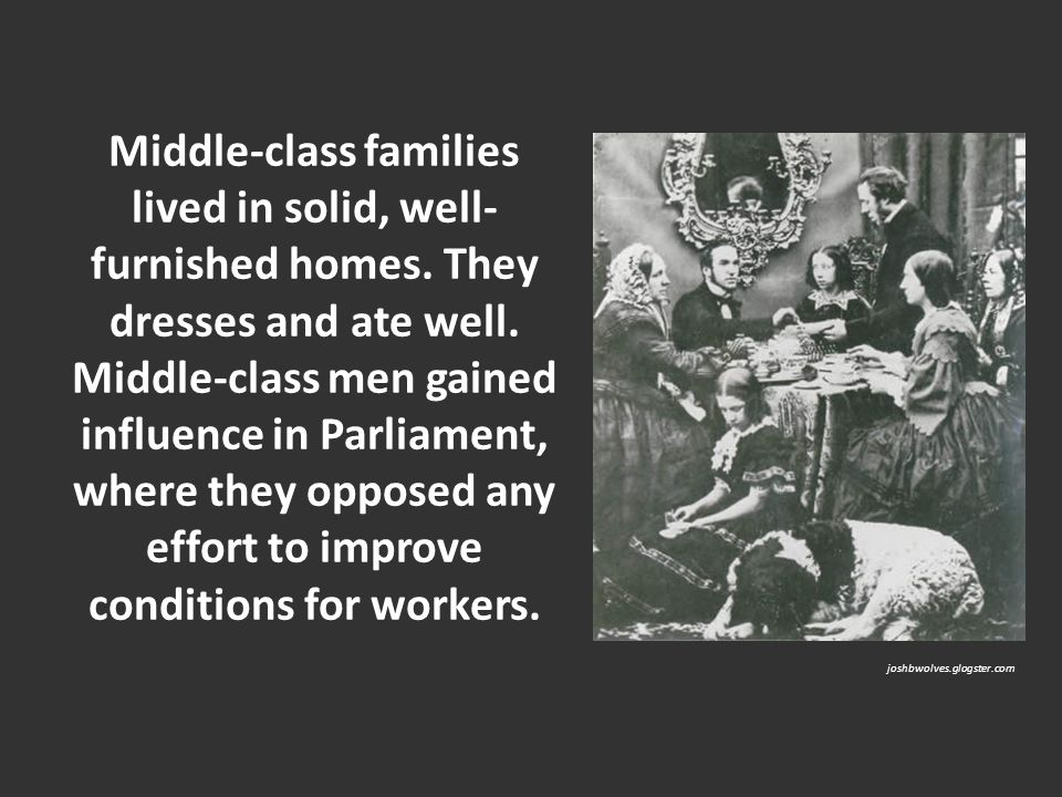 Middle-class families lived in solid, well-furnished homes